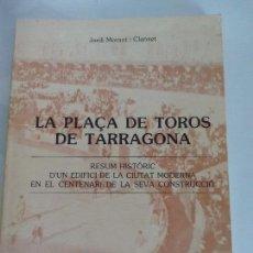 Libros antiguos: LA PLAÇA DE TOROS DE TARRAGONA. Lote 119361135