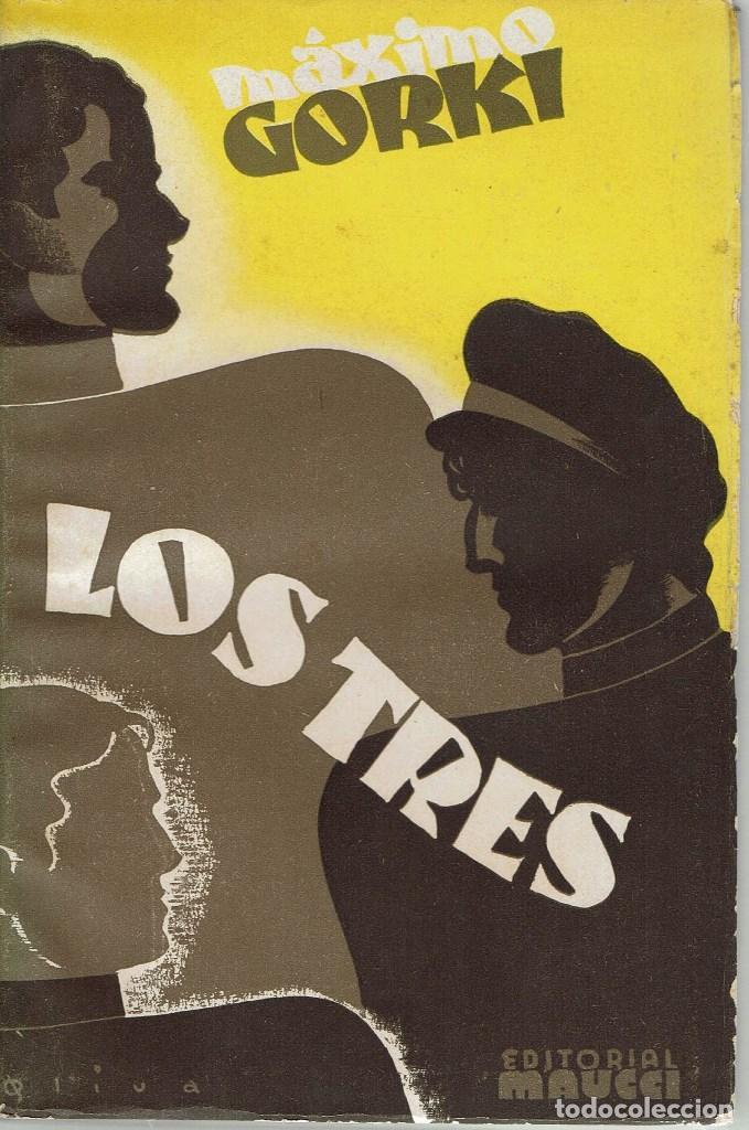 LOS TRES, POR MÁXIMO GORKI. AÑO ¿? (1.4) (Libros antiguos (hasta 1936), raros y curiosos - Literatura - Narrativa - Otros)