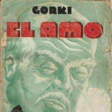 Libros antiguos: EL AMO, POR MÁXIMO GORKI. AÑO ¿1930? (14.3). Lote 119366167