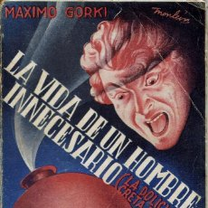 Old books - LA VIDA DE UN HOMBRE INNECESARIO, POR MÁXIMO GORKI. AÑO ¿1935? (3.4) - 119366519