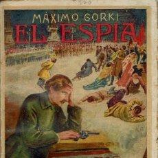 Libros antiguos: EL ESPÍA, POR MÁXIMO GORKI. AÑO ¿? (1.4). Lote 119366911