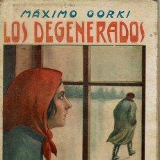 Libros antiguos: LOS DEGENERADOS, POR MÁXIMO GORKI. AÑO ¿1902? (14.3). Lote 119367283
