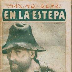 Libros antiguos: EN LA ESTEPA, POR MÁXIMO GORKI. AÑO ¿? (14.3). Lote 119424139