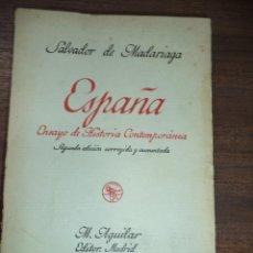 Libros antiguos: ESPAÑA. ENSAYO DE HISTORIA CONTEMPORANEA. 2ª EDICION. SALVADOR DE MADARIAGA. M. AGUILAR, ED. 1934.. Lote 119424359