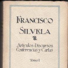 Libros antiguos: FRANCISCO SILVELA: ARTÍCULOS, DISCURSOS, CONFERENCIAS Y CARTAS. 1922-1923. Lote 119426579