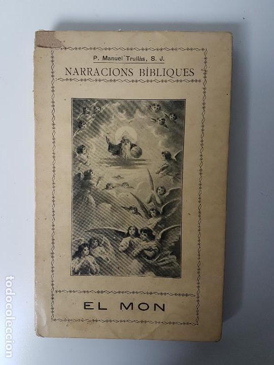EL MON - NARRACIONS BÍBLIQUES ( TRULLÀS 1918 ) (Libros Antiguos, Raros y Curiosos - Historia - Otros)