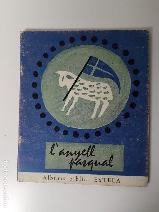 L'ANYELL PASQUAL ( EDIT.ESTELA ) BARCELONA 1963 (Libros Antiguos, Raros y Curiosos - Historia - Otros)