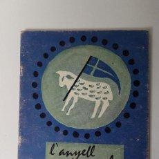 Libros antiguos: L'ANYELL PASQUAL ( EDIT.ESTELA ) BARCELONA 1963. Lote 119448855