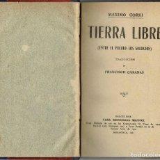 Libros antiguos: TIERRA LIBRE, POR MÁXIMO GORKI. AÑO ¿1920? (14.3). Lote 119500179