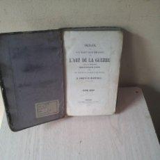 Libros antiguos: D.JOAQUIN DE MARTITEGUI - L'ART DE LA GUERRE - SECONDE EDITION 1865 - IDIOMA FRANCES. Lote 119530831