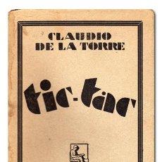 Livres anciens: CLAUDIO DE LA TORRE. TIC-TAC. MADRID, C.I.A.P., MUNDO LATINO, (H. 1930). 1.ª EDICIÓN. Lote 119592496