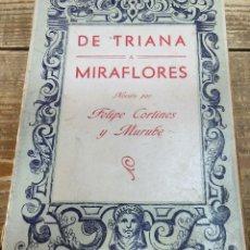 Libros antiguos: CORTINES Y MURUBE, FELIPE. DE TRIANA A MIRAFLORES. (1ª ED. 1931). Lote 119595303