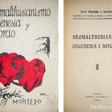 Libros antiguos: MONTERO, ELOY. NEOMALTHUSIANISMO, EUGENESIA Y DIVORCIO. 1932.. Lote 119598043
