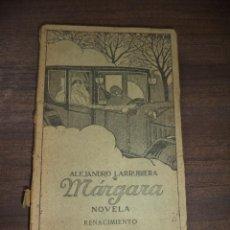 Libros antiguos: MÁRGARA. ALEJANDRO LARRUBIERA. RENACIMIENTO. 1913.. Lote 119600191