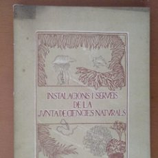 Libros antiguos: INSTALACIONS I SERVEIS DE LA JUNTA DE CIENCIES NATURALS PARC DE LA CITADELLA BARCELONA 1917. Lote 119607735