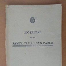 Libros antiguos: HOSPITAL DE LA SANTA CRUZ Y SAN PABLO BARCELONA 1930 INCLUYE PLANO DESPLEGABLE. Lote 119607979