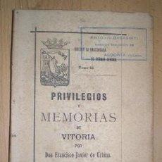 Libros antiguos: URBINA, FRANCISCO JAVIER: PRIVILEGIOS Y MEMORIAS DE VITORIA. BILBAO, IMP. BIBL. BASCONGADA 1897. Lote 119638103