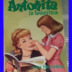 Libros antiguos: ANTOÑITA LA FANTASTICA N.º 3 Y SU TIA CAROL BORITA CASAS ED. ANDINA 1981 . Lote 119861419