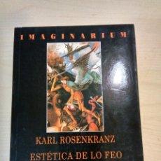 Libros antiguos: ESTÉTICA DE LO FEO. KARL ROSENKRANZ.. Lote 119917559