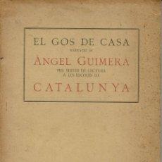 Libros antiguos: EL GOS DE CASA, PER ÀNGEL GUIMERÀ. AÑO 1918 (13.3). Lote 119932535