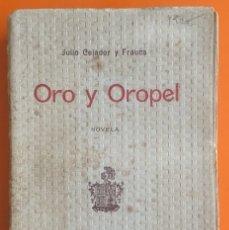 Libros antiguos: ORO Y OROPEL- JULIO CEJADOR Y FRAUCA- NOVELA 1.911. Lote 119971483