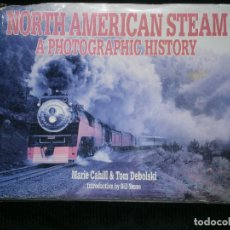 Libros antiguos: F1 NORTH AMERICAN STEAM A PHOTOGRAPHIC HISTORY MARIE CAHILL Y TOM DEBOLOSKI . Lote 119980899