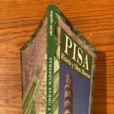 Libros antiguos: HISTORIA(32€) PISA. HISTORIA Y OBRAS MAESTRAS. Lote 120060163
