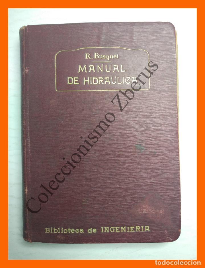 MANUAL DE HIDRAULICA - R. BUSQUET (Libros Antiguos, Raros y Curiosos - Ciencias, Manuales y Oficios - Otros)