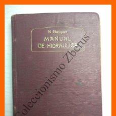Libros antiguos: MANUAL DE HIDRAULICA - R. BUSQUET. Lote 120066795