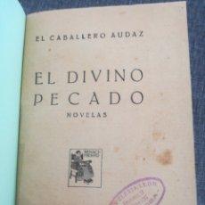 Libros antiguos: EL DIVINO PECADO (1924) - EL CABALLERO AUDAZ. Lote 120102718