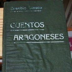 Libros antiguos: CUENTOS ARAGONESES. EUSEBIO BLASCO EDIT. MAUCCI, S. F. (C.1920). Lote 120146463