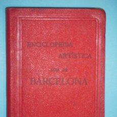 Libros antiguos: GUIA DE BARCELONA - ENCICLOPEDIA ARTISTICA - GUIAS ABC, 1908 (EN BUEN ESTADO). Lote 120176535