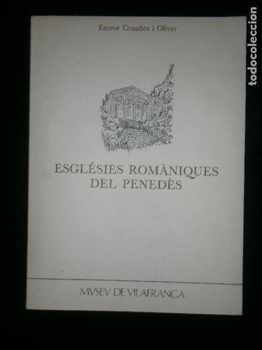 F1 ESGLESIAS ROMANIQUES DEL PENEDES ESTEVE CRUAÑES I OLIVER 1980 ILUSTRADO EN CATALAN (Libros Antiguos, Raros y Curiosos - Historia - Otros)