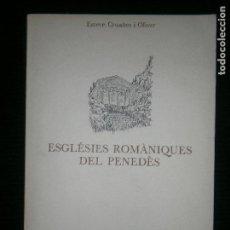 Libros antiguos: F1 ESGLESIAS ROMANIQUES DEL PENEDES ESTEVE CRUAÑES I OLIVER 1980 ILUSTRADO EN CATALAN . Lote 120188523