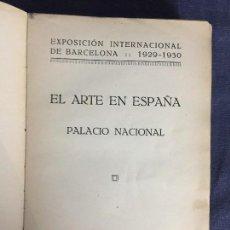 Libros antiguos: EXPOSICION DE ARTE INTERNACIONAL DE BARCELONA 1929 EL ARTE EN ESPAÑA PALACIO NACIONAL MUSEO GUIA. Lote 120219931