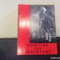 Libros antiguos: PAINTING AND SCULPTURE. Lote 120240563