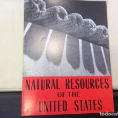Libros antiguos: NATURAL RESOURCES OF THE UNITED STATES. Lote 120241635