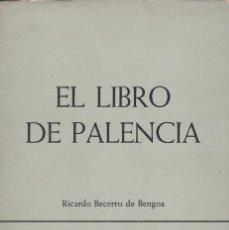 Libros antiguos: EL LIBRO DE PALENCIA RICARDO BECERRO DE BENGOA CAJA AHORROS 1969. Lote 120248187