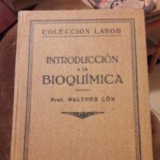 Libros antiguos: INTRODUCCIÓN A LA BIOQUÍMICA. POR WALTHER LOB. COLECCION LABOR 1929. Lote 120265583