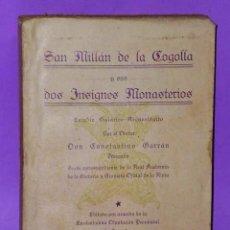Libros antiguos: SAN MILLÁN DE LA COGOLLA Y SUS DOS INSIGNES MONASTERIOS. ESTUDIO HISTÓRICO ARQUEOLÓGICO (1929). Lote 120268591