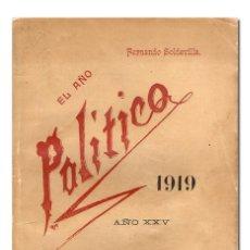 Libros antiguos: FERNANDO SOLDEVILLA.– EL AÑO POLÍTICO 1919 [CON DEDICATORIA AUTÓGRAFA A FERNANDO JOSÉ DE LARRA] 1920. Lote 120299447