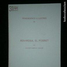 Libros antiguos: F1 PENEDESENCS IL-LUSTRES III ROVIROSA EL POBRET XAVIER GARCIA SOLER INSTITUT DE ESTUDIS PENEDES. Lote 120301011