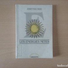 Libros antiguos: LES ENERGIES NETES. JOSEP PUIG I BOIX. Lote 120301263