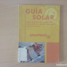 Libros antiguos: GUÍA SOLAR. CÓMO DISPONER DE ENERGÍA SOLAR FOTOVOLTAICA EN EDIFICIOS CONECTADOS A LA RED. GREENPEACE. Lote 120304335