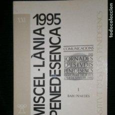 Libros antiguos: F1 MISCEL-LANIA PENEDESENCA 1995 ISTITUT DE ESTUDIS PANADESENCS.EN CATALAN. Lote 120331295