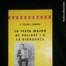 Livres anciens: F1 LA FESTA MAJOR AL PALLARS I A LA RIBAGORÇA R.VIOLANT Y SIMORRA. Lote 120333851