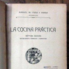 Libros antiguos: MANUEL PUGA Y PARGA, PICADILLO - LA COCINA PRACTICA - SEPTIMA EDICION - 1916. Lote 120449523