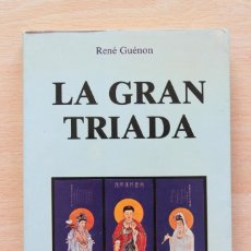 Libros antiguos: RENÉ GUÉNON - LA GRAN TRÍADA - OBELISCO. Lote 120453767