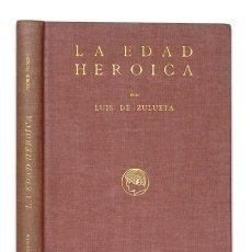 Libros antiguos: LUIS DE ZULUETA. LA EDAD HEROICA. MADRID, RESIDENCIA DE ESTUDIANTES, 1916.. Lote 120504271