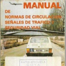 Libros antiguos: == B133 - MANUAL DE NORMAS DE CIRCULACION SEÑALES DE TRAFICO Y SEGURIDAD VIAL - 1986. Lote 120527731